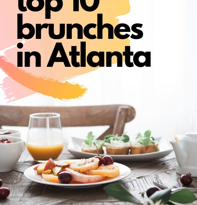 Best Brunch in Atlanta: Top 10 Brunch Spots in ATL