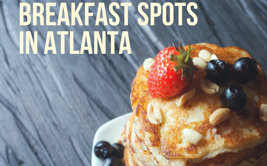 Top 10 Breakfast Spots in Atlanta