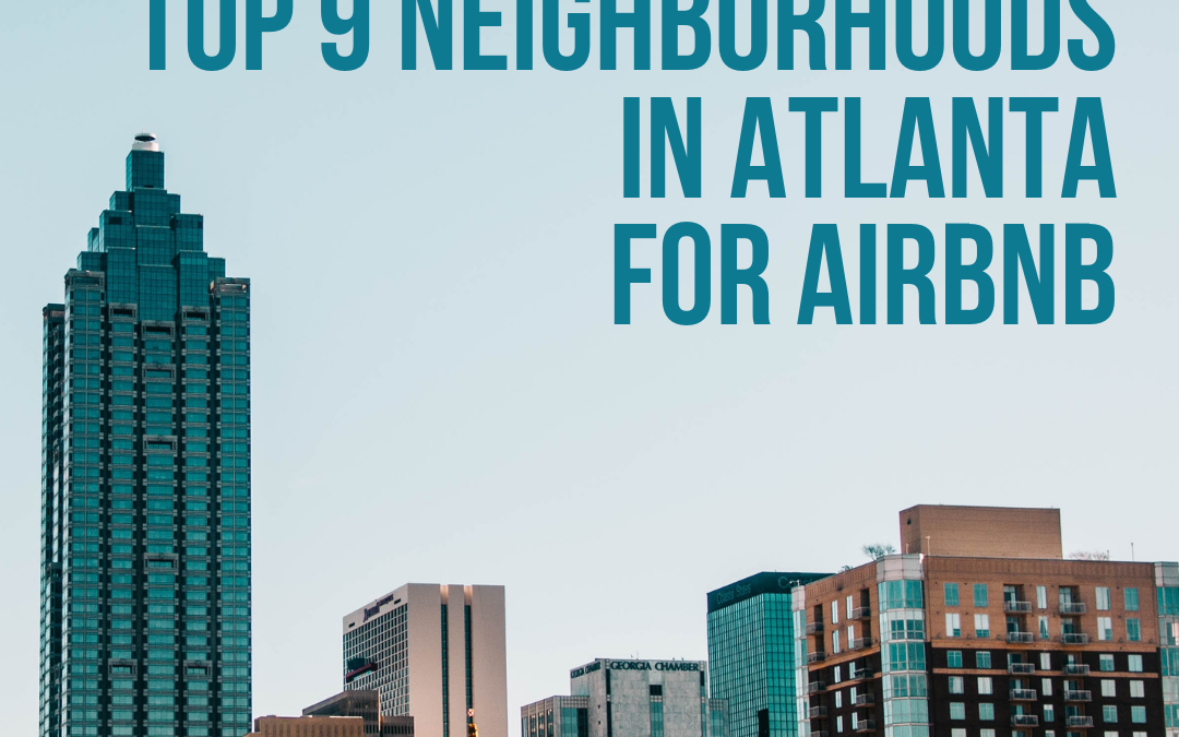 Top 9 Neighborhoods in Atlanta for Airbnb