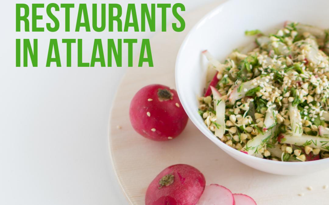 10 Vegan Restaurants in Atlanta You Have to Try