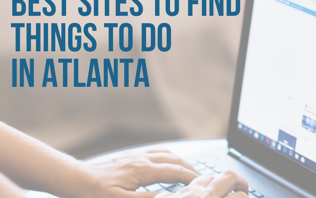 Best Websites to Find Things To Do in Atlanta