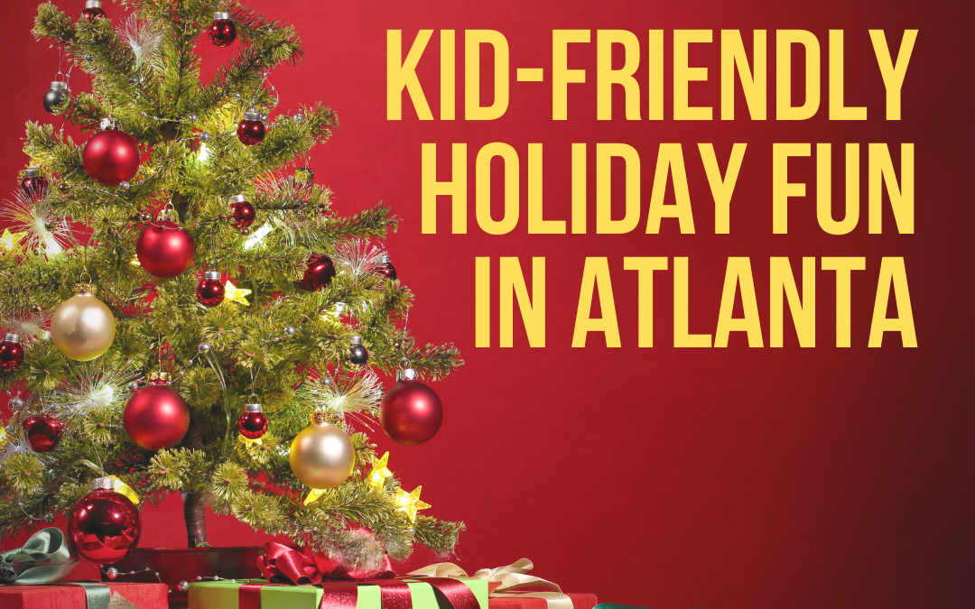 10 Fun Holiday Activities to Do with Your Kids in Atlanta